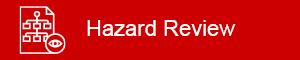 Hazard Review